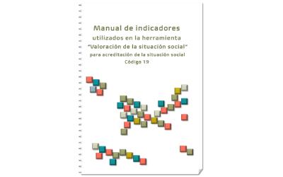 Manual de indicadores utilizados en la herramienta Valoración de la situación social para la acreditación de la situación social. Código 19